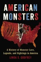 American Monsters ebook by Linda S. Godfrey