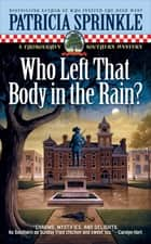 Who Left that Body in the Rain? ebook by Patricia Sprinkle