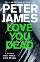 Love You Dead: A Roy Grace Novel 12 ebook by