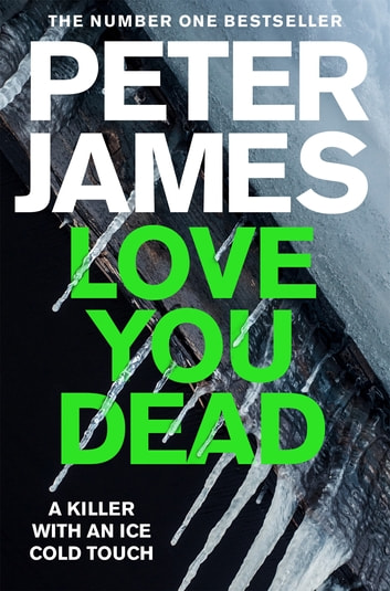Love You Dead: A Roy Grace Novel 12 ebook by Peter James