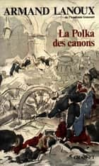 La polka des canons ebook by Armand Lanoux