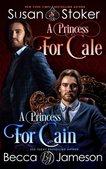 A Princess for Cale/A Princess for Cain ebook by Susan Stoker,Becca Jameson