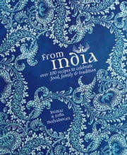 From India - Food, Family & Tradition ebook by Kumar Mahadevan,Suba Mahadevan