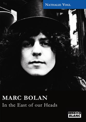 MARC BOLAN - In the east of our heads ebook by Nathalie Vogl
