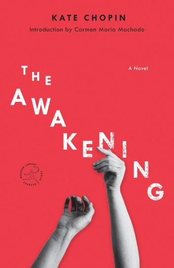 The Awakening - A Novel eBook by Kate Chopin