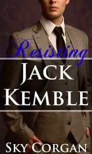 Resisting Jack Kemble - Volume 2 ebook by Sky Corgan