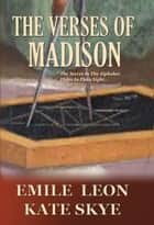 The Verses of Madison ebook by Emile Leon,Kate Skye