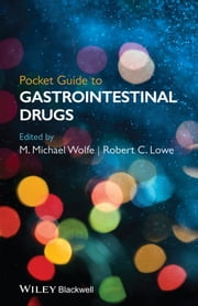Pocket Guide to GastrointestinaI Drugs ebook by M. Michael Wolfe, Robert C. Lowe