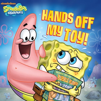 Hands Off My Toy! (SpongeBob SquarePants) ebook by Nickelodeon Publishing