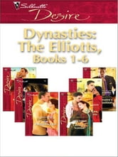 Dynasties: The Elliotts, Books 1-6 - Billionaire's Proposition\Taking Care of Business\Cause for Scandal\The Forbidden Twin\Mr. and Mistress\Heiress Beware ebook by Leanne Banks,Brenda Jackson,Anna DePalo,Susan Crosby,Heidi Betts