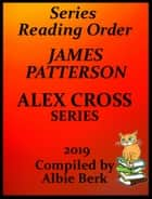 James Patterson's Alex Cross Series Best Reading Order with Checklist and Summaries ebook by Albie Berk