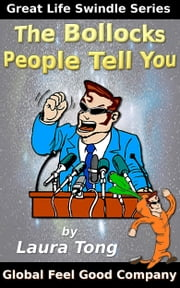 The Bollocks People Tell You or Are You Fucked In The Head? ebook by Laura Tong