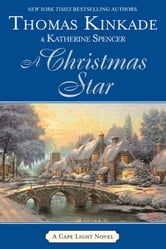 A Christmas Star - A Cape Light Novel ebook by Thomas Kinkade,Katherine Spencer