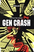 GEN CRASH - Thriller ebook by Peter Schmidt
