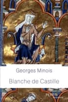 Blanche de Castille ebook by