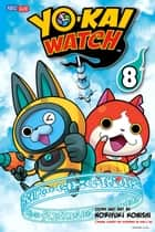 YO-KAI WATCH, Vol. 8 ebook by Noriyuki Konishi