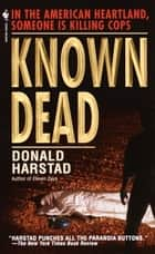 Known Dead ebook by Donald Harstad