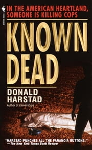 Known Dead - A Novel ebook by Donald Harstad