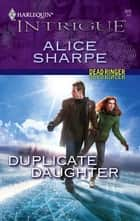 Duplicate Daughter - A Single Dad Romance ebook by Alice Sharpe