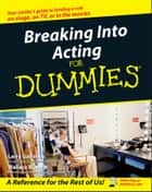 Breaking Into Acting For Dummies ebook by Larry Garrison, Wallace Wang