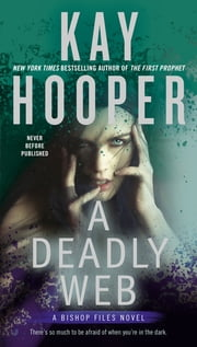 A Deadly Web - A Bishop Files Novel ebook by Kay Hooper
