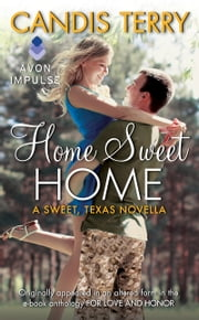 Home Sweet Home - A Sweet, Texas Novella ebook by Candis Terry
