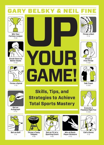 Up Your Game! - Skills, Tips, and Strategies to Achieve Total Sports Mastery ebook by Gary Belsky,Neil Fine