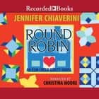 Round Robin audiobook by Jennifer Chiaverini