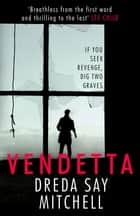 Vendetta ebook by Dreda Say Mitchell