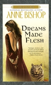 Dreams Made Flesh ebook by Anne Bishop