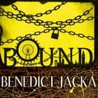 Bound - An Alex Verus Novel from the New Master of Magical London audiobook by Benedict Jacka