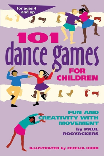 101 Dance Games for Children - Fun and Creativity with Movement ebook by Paul Rooyackers