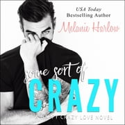 Some Sort of Crazy audiobook by Melanie Harlow