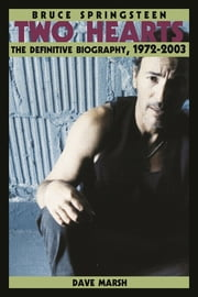 Bruce Springsteen - Two Hearts, the Story ebook by Dave Marsh