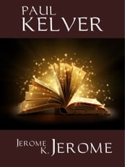 Paul Kelver ebook by Jerome K. Jerome