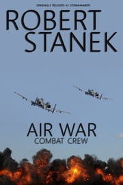 Air War: Combat Crew ebook by Robert Stanek