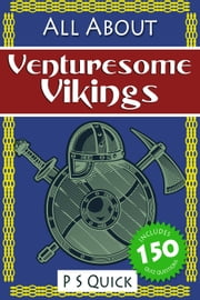 All About: Venturesome Vikings ebook by P S Quick