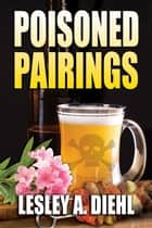 Poisoned Pairings ebook by Lesley A. Diehl