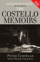 The Costello Memoirs ebook by Peter Coleman, Peter Costello