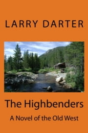 The Highbenders ebook by Larry Darter