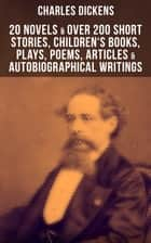 CHARLES DICKENS: 20 Novels & Over 200 Short Stories, Children's Books, Plays, Poems, Articles & Autobiographical Writings - Illustrated Book: David Copperfield, A Tale of Two Cities, Great Expectations, A Christmas Carol, Oliver Twist, Sketches by Boz, Child's Dream of a Star, American Notes, A Child's History of England… ebook by Hablot Knight Browne, Fred Barnard, George Cruikshank,...