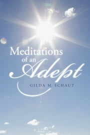 Meditations of an Adept ebook by Gilda M. Schaut
