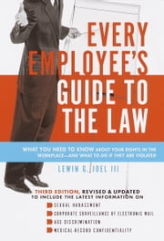 Every Employee's Guide to the Law ebook by Lewin G. I Joel, II