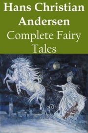 Complete Fairy Tales ebook by Hans Christian Andersen