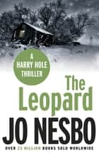 The Leopard - Harry Hole 8 ebook by Jo Nesbo, Don Bartlett