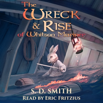 The Wreck and Rise of Whitson Mariner: Tales of Old Natalia 2 audiobook by S. D. Smith