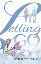 Letting Go ebook by Kimberly Wenzler