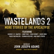 Wastelands 2 - More Stories of the Apocalypse audiobook by George R. R. Martin, Junot Diaz, Hugh Howey,...