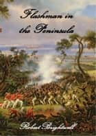Flashman in the Peninsula ebook by
