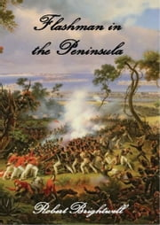 Flashman in the Peninsula ebook by Robert Brightwell